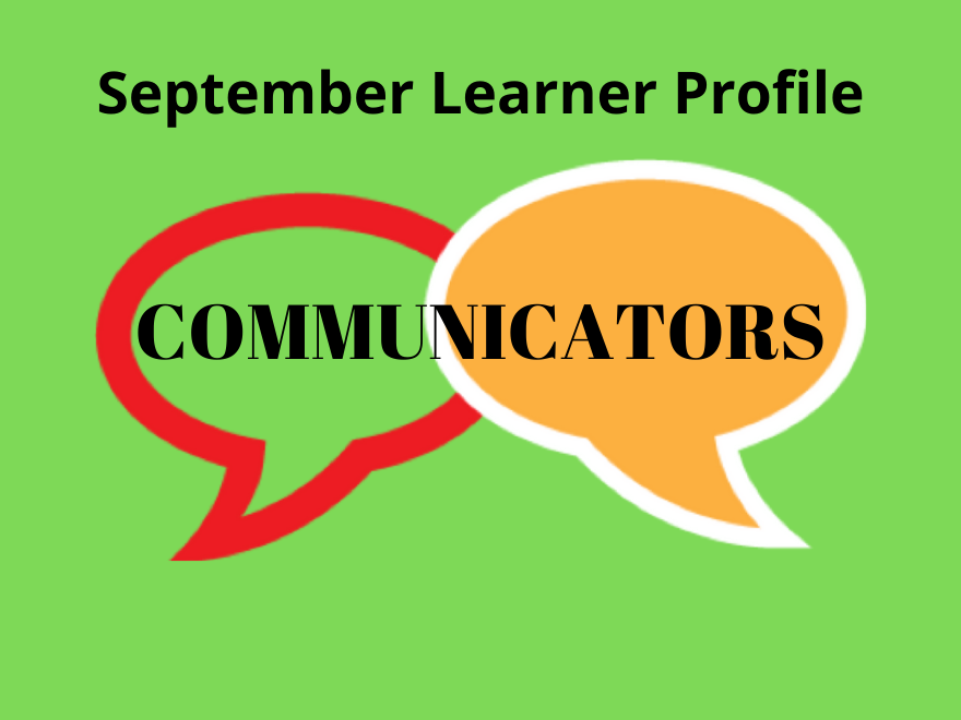 September Learner Profile - Communicators